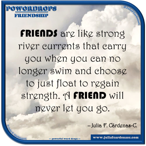 poWORDrops. Quote and thought about the word FRIENDSHIP. @JuliaFCardenasC