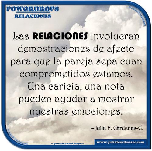 poWORDrops. Frase y pensamiento en Español en relación a la palabra RELACIONES. @JuliaFCardenasC