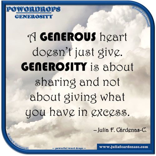 poWORDrops. Quote and thought about the word GENEROSITY. @JuliaFCardenasC