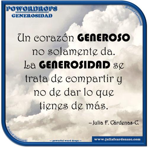 poWORDrops. Frase y pensamiento en Español en relación a la palabra GENEROSIDAD. @JuliaFCardenasC