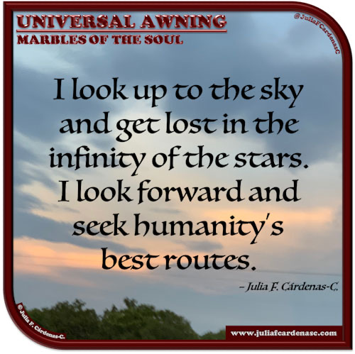 Universal Awning: Marbles of the Soul. Quote and thought about seeking meaning of life. @JuliaFCardenasC