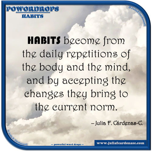 poWORDrops. Quote and thought about the word habits. @JuliaFCardenasC