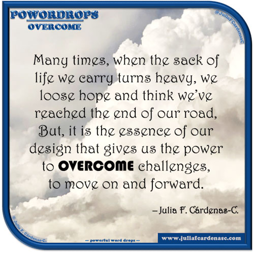 poWORDrops. Quote and thought about the word OVERCOME. @JuliaFCardenasC