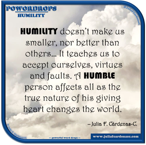 poWORDrops. Quote and thought about the word HUMILITY. @JuliaFCardenasC