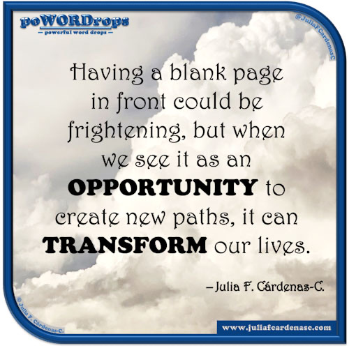 poWORDrops. Quote and thought about the word OPPORTUNITY & TRANSFORMATION. @JuliaFCardenasC