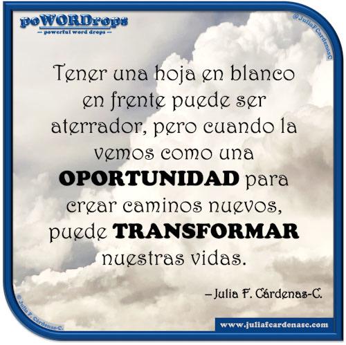 poWORDrops. Frase y pensamiento en Español en relación a las palabras OPORTUNIDAD y TRANSFORMACIÓN. @JuliaFCardenasC
