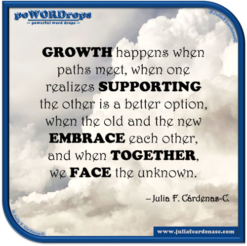 poWORDrops — powerful word drops — Quote written around the words « growth, support, embrace, & unity » @JuliaFCardenasC