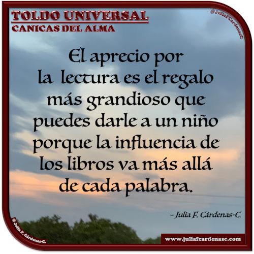 Toldo Universal: Canicas del Alma. Frase y pensamiento en Español sobre la importancia de la lectura como instrumento de instrucción. @JuliaFCardenasC