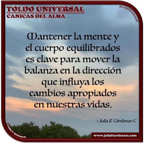 Toldo Universal: Canicas del Alma. Frase y pensamiento en Español sobre el balance del cuerpo y la mente. @JuliaFCardenasC