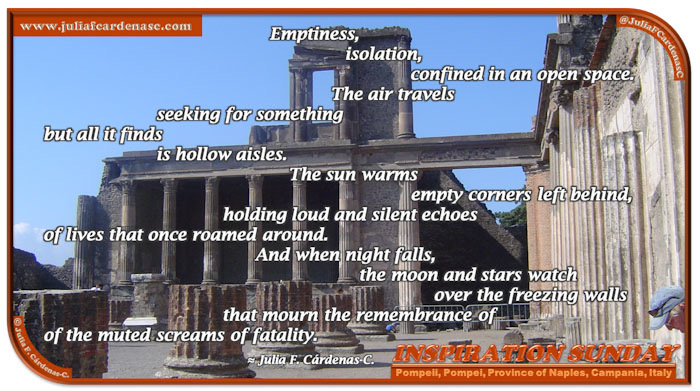 Poem-In-A-Photo. Poem about how history speaks to us at historical sites. Inspirational photo of a bright day, with the sun shining over the ancient city Pompeii in Pompei, Province of Naples, Campania, Italy. @JuliaFCardenasC