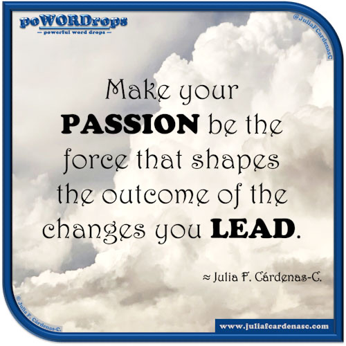 poWORDrops — powerful word drops — Quote written around the words « PASSION & LEAD » @JuliaFCardenasC